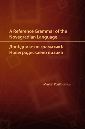 A Reference Grammar of the Novegradian Language
